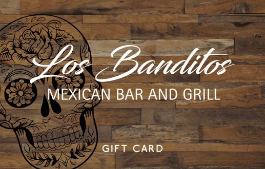 Los Banditos Gift Card